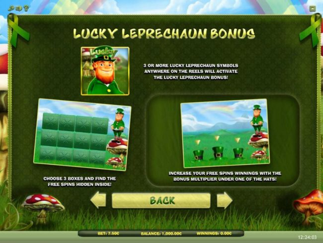 Lucky Leprechaun Bonus - 3 or more Lucky Leprechaun symbols anywhere on the reels will activate the Lucky Leprechaun Bonus!