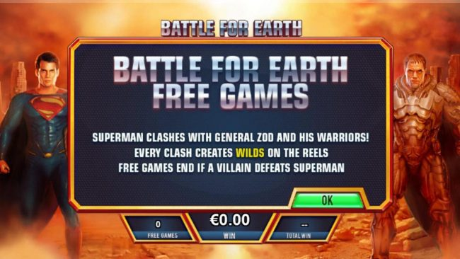Battle for Earth Free Games - Superman clashes with General Zod and his warriors! Every clash creates wilds on the reels. Free games end if a villian defeats Superman.