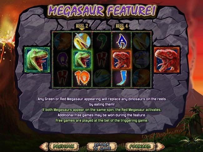 Megasaur :: Any green or red megasaur appearing will replace any dinosaurs on the reels by eating them.