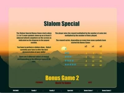the shalom special bonus game starts when 3, 4 or 5 snow symbols show up on at least 3 adacent wheels anywhere on the screen as indicated on the diagram i the payout section
