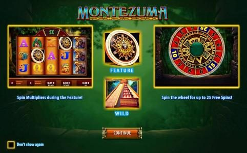 Montezuma :: This game feature spin multipliers during the feature and spin the wheel for up to 25 free spins