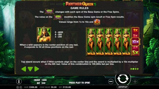Panther Queen :: The win multiplier changes with each spin of the base game or the free spins. When a wild appears in the center position on any reel, it expands to fill all three positions on the reel.