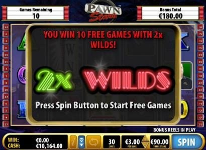 10 free games with 2x wilds has been awarded