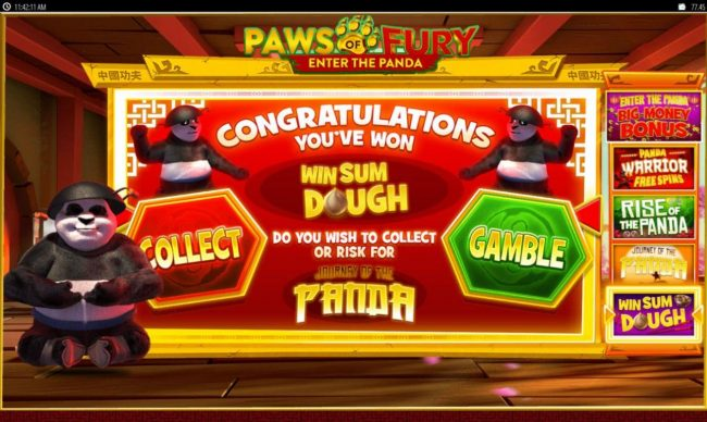Paws of Fury :: Player has an choice to ither take the bonus game , respin or gamble