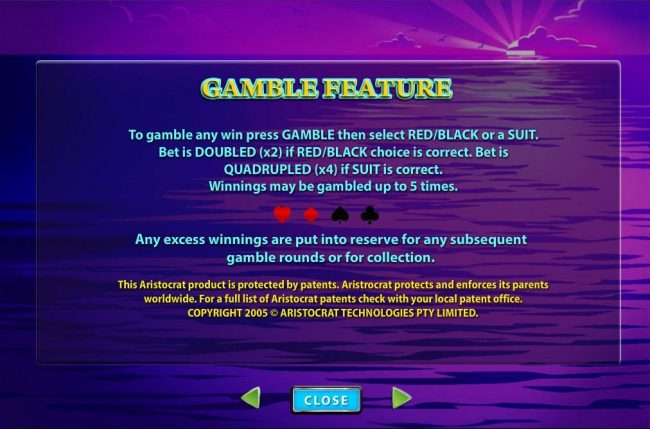 Gamble Feature - To gamble any win press Gamble then select Red/Black or a suit.