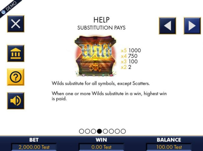 The Treasure Chest is the games wild symbol and substitutes for all symbols, except scatters. When one or more wilds substitute in a win, highest win is paid.