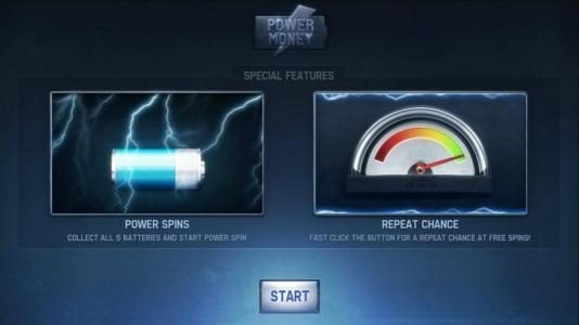 Power Spins: collect all 5 batteries and start power spin. Repeat Chance: Fast click the button for chance at free spins!
