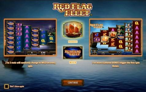 Red Flag Fleet :: 2 to 3 reels will randomly change to wild on every spin. Three or more scattered BONUS trigger the Free Spin Bonus.