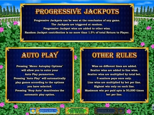 Progressive Jackpots can be won at the conclusion fo any game. Jackpots are triggered at random. Maximum win per paid spin is 50,000 times bet per line.