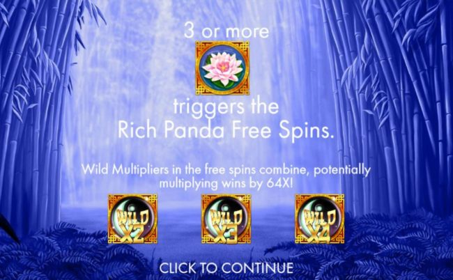 3 or more pink lotus flower scatters triggers the Rich Panda Free Spins. Wild multipliers in the free spins combine, potentially multiplying wins by 64x!