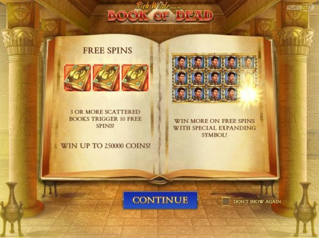 3 or more scattered books trigger 10 free spin! Win up to 250000 coins! Win more on free spins with special expanding symbol!