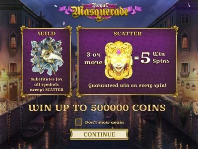 Royal Masquerade :: features includes wild and scatter symbols. Three or more gold masks = 5 win spins. Win up to 500,000 coins.