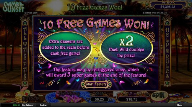 10 Free Games Awarded. Extra Dancers are added to the reels before each game. Each wild doubles the prize!