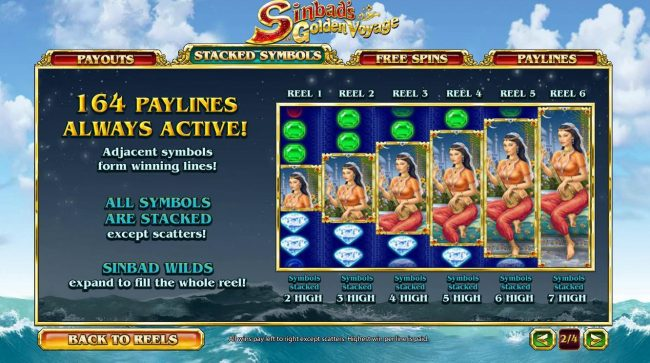 164 paylines always active! Adjacent symbols form winning lines! All symbols are stacked except scatters! Sinbad wilds expand to fill the whole reel!