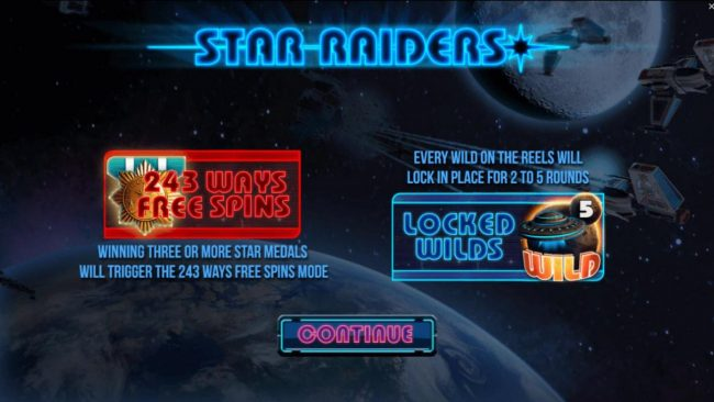 Star Raiders :: Game feature include: an outer spce theme, 243 ways to win after winning 3 or more star medals and locked wilds.