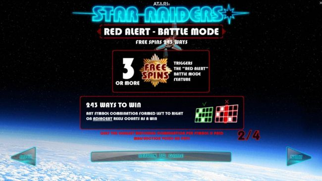 Star Raiders :: Three or more Free Spins symbols triggers the Red Alert Battle Mode feature with 243 ways to win.