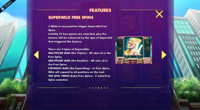 Superwild Free Spins - 3 wilds in any position trigger Superwild Free Spins