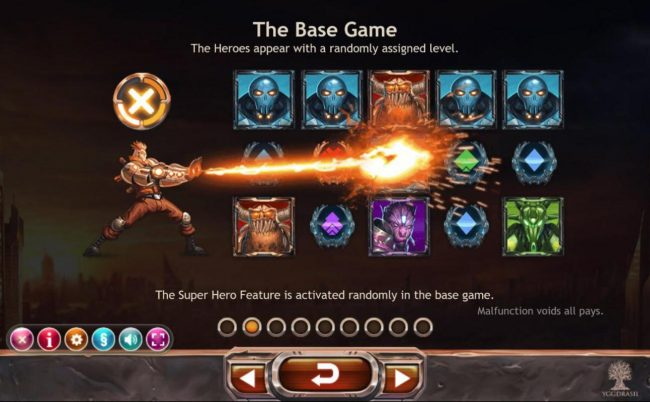 Super Heroes :: The Base game - The Heores appear with a randomly assigned level. The Super Hero feature is activated randomly in the base game.