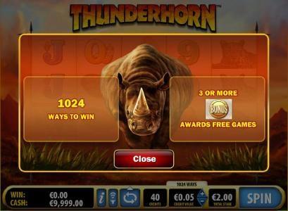 1024 ways to win. 3 or more bonus symbols awards free games.