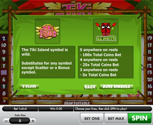 The Tiki Island symbol is wild and substitutes for any symbol except scatter or a bonus symbol. Red Mask Tiki scatter symbol Paytable