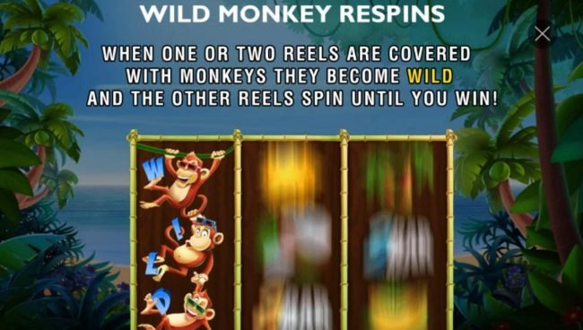 Wild Monkey Respins - When one or two reels are covered with monkeys they become wild and the other reels spin until you win!