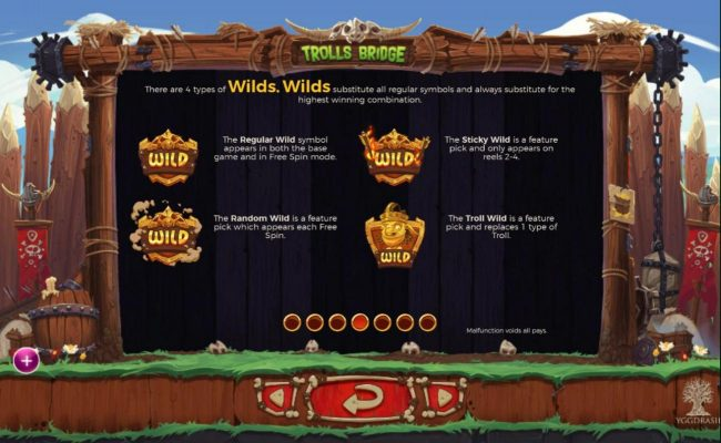 Trolls Bridge :: There are 4 types of wilds. Wilds substitute all regular symbols and always substitute for the highest winning combination.