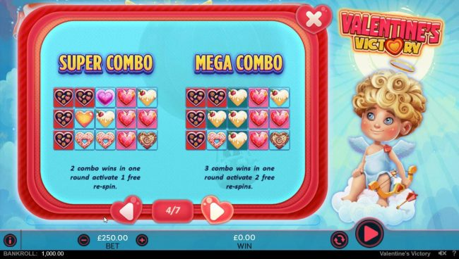 Super Combo - 2 combo wins in one round activate 1 free re-spin. Mega Combo - 3 combo wins in one round activate 2 free re-spins.