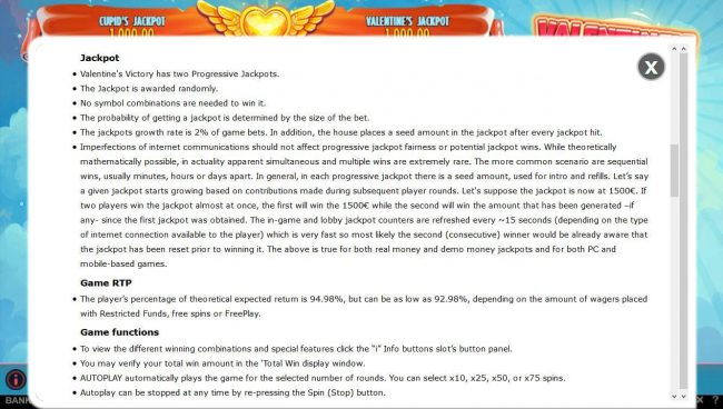Progressive Jackpot Rules and the theoretical return to player for this game is 92.98% to 94.98%