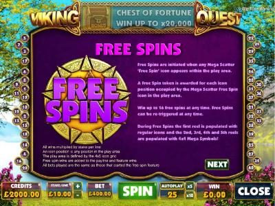 Free Spins - free spins are initiated when any mega scatter free spin icon appears within th play area.