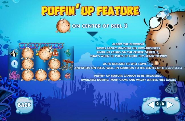 Puffin Up Feature - Blowfish on reel 3, Albert the blowfish swims about minding his own business until he lands on the center of reel 3, thats when puffs up until hes ready to pop.@