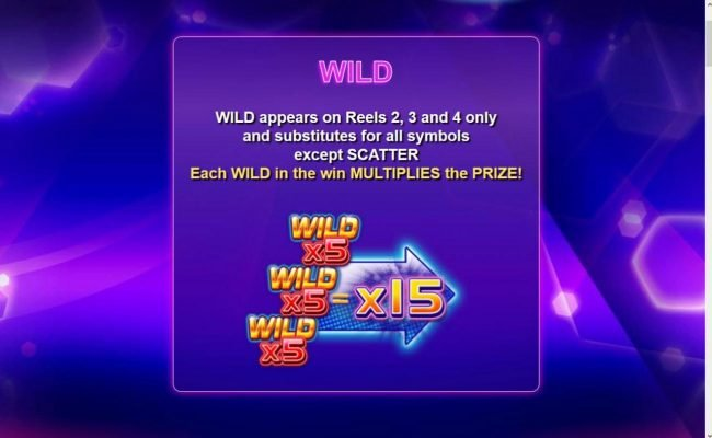 Wild appears on reels 2, 3 and 4 only and sustitutes for all symbols except scatter. Each wild in the win multiplies the prize.