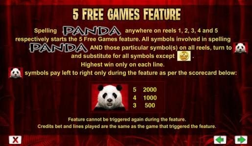 5 free games feature, spelling PANDA anywhere on reels 1, 2, 3, 4 and 5 starts the free games feature