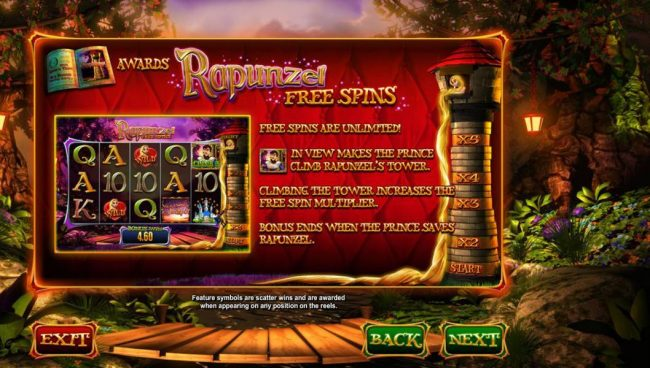 Wish Upon a Jackpot :: Rapunzel Free Spins free spins are unlimited! When the Prince symbol is in view, the Prince climbs Rapunzels tower. Climbing the tower increases the free spin multiplier. Bonus ends when the Prince saves Rapunzel.