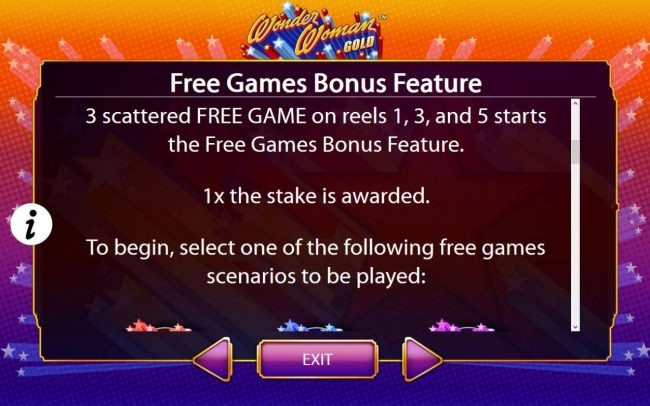 3 scattered free game on reels 1, 3 and 5 starts the Free Games Feature.