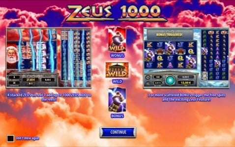 4 stacked Zeus on reel 1 add up to 1000 Zeus add to the reels. 3 or more scattered bonus trigger the free spins and the exciting Zues feature.