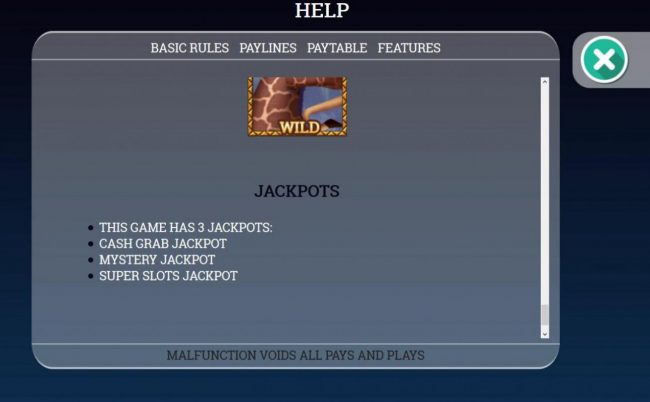 This game has 3 jackpots Cash Grab Jackpot, Mystery Jackpot and Super Slots Jackpot that can be won randomly at any time during the game.